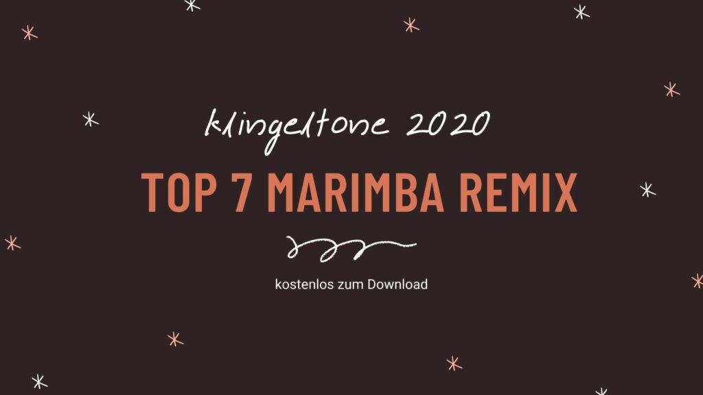 Top 7 Marimba Remix klingeltone 2020 kostenlos zum Download