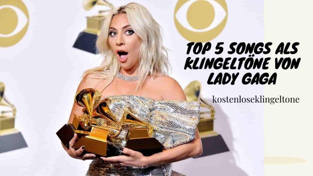 Top 5 Songs als Klingeltöne von Lady Gaga