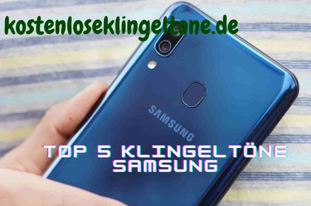 Top 5 Klingeltöne für Samsung 2020