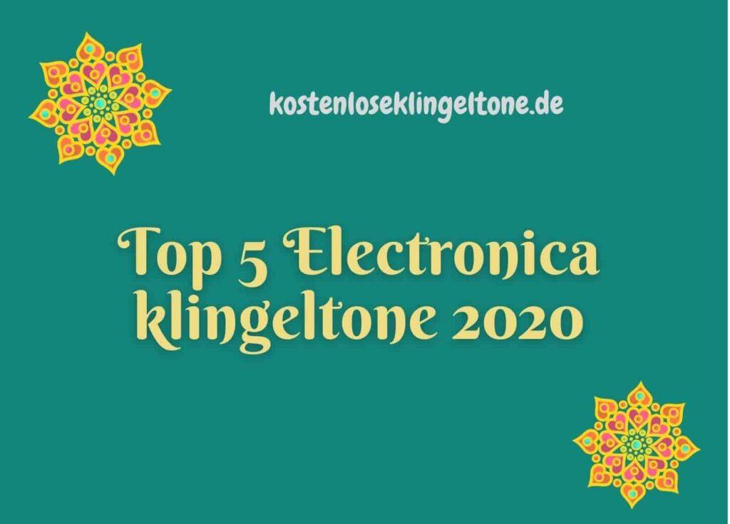 Top 5 Electronica kostenloseklingeltone 2020