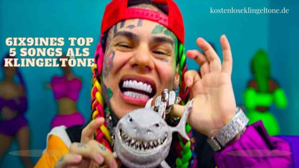 6ix9ines Top 5 Songs als Klingeltöne kostenlos