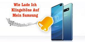 Wie Lade Ich Klingeltöne Auf Mein Samsung